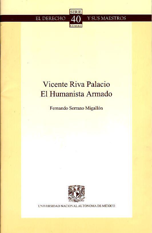 Vicente Riva Palacio. El humanista armado