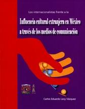 Los internacionalistas frente a la influencia cultural extranjera en México a través de los medios