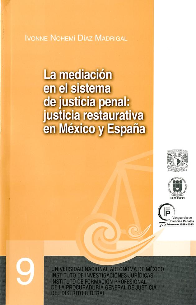 La mediación en el sistema de justicia penal: justicia restaurativa en México y España