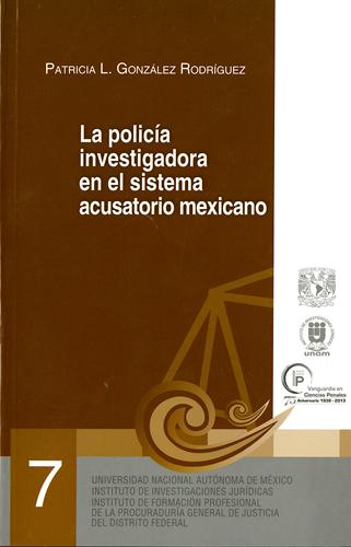 La policía investigadora en el sistema acusatorio mexicano