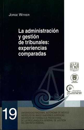 La administración y gestión de tribunales: experiencias comparadas