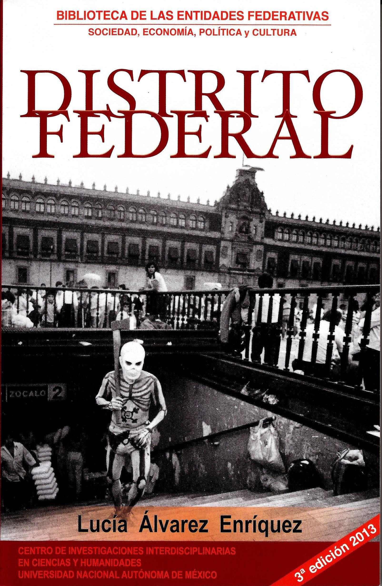 Distrito Federal. Sociedad, economía, política y cultura
