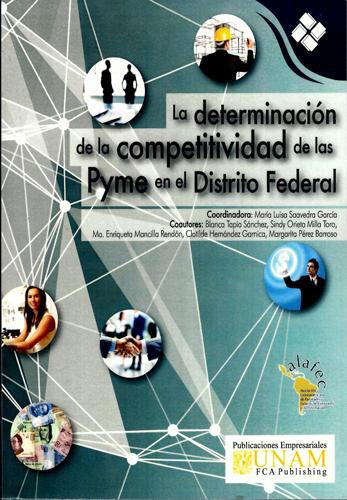 La determinación de la competitividad de las Pyme en el Distro Federal