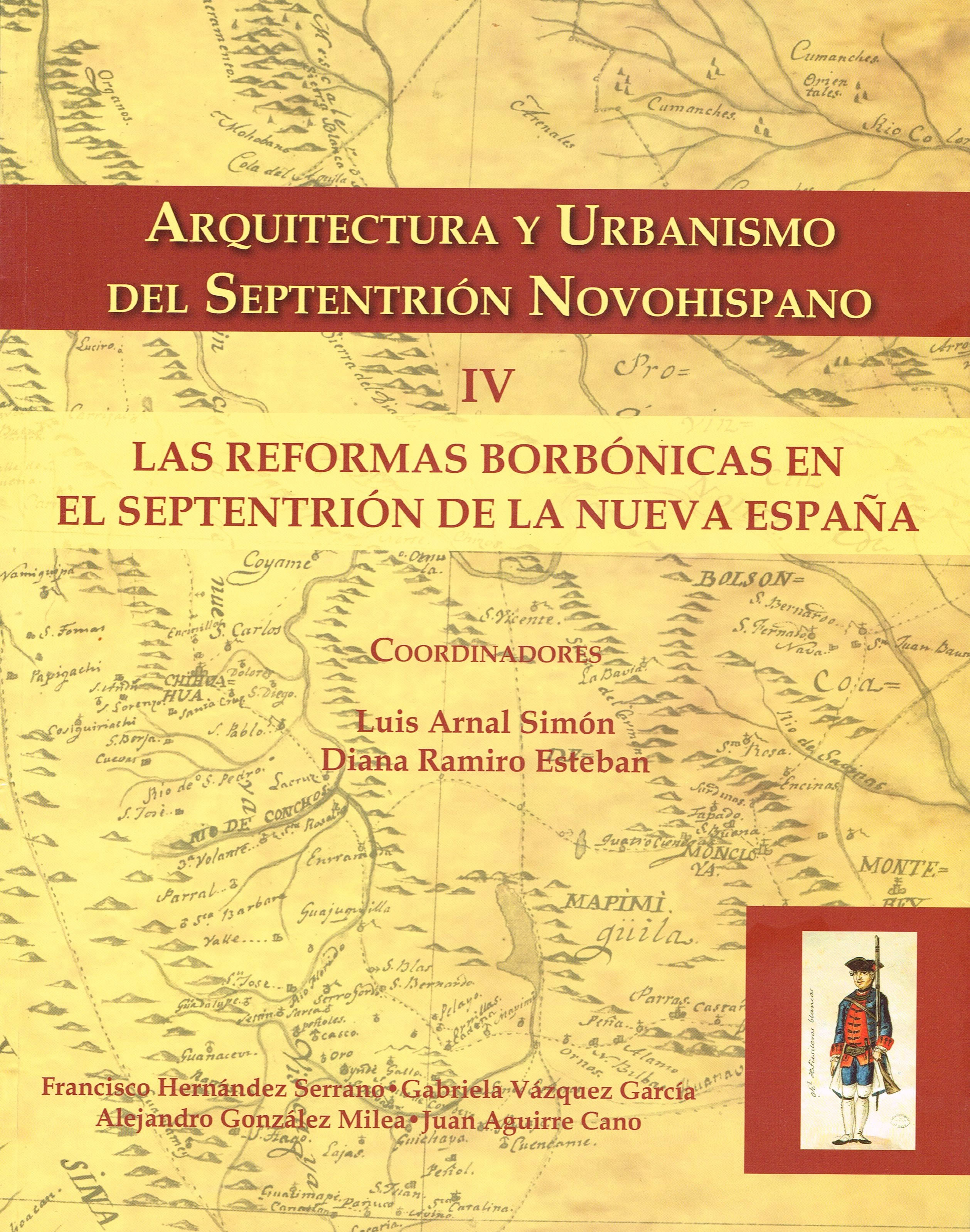 Arquitectura y urbanismo del septentrión novohispano IV. Las reformas borbónicas en el septentrión