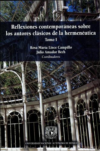 Reflexiones contemporáneas sobre los autores de la hermenéutica Tomo I