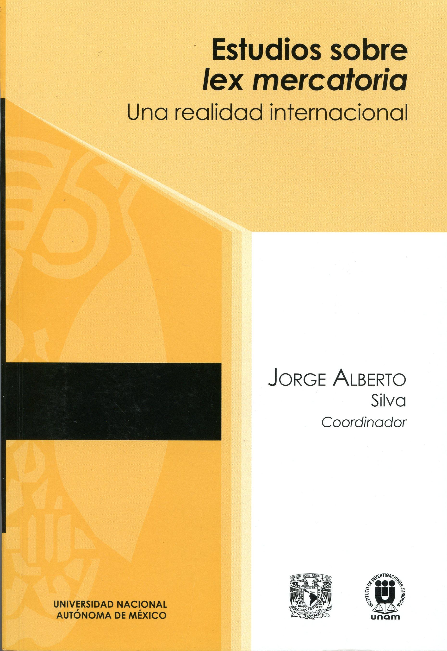 Estudios sobre lex mercatoria. Una realidad internacional