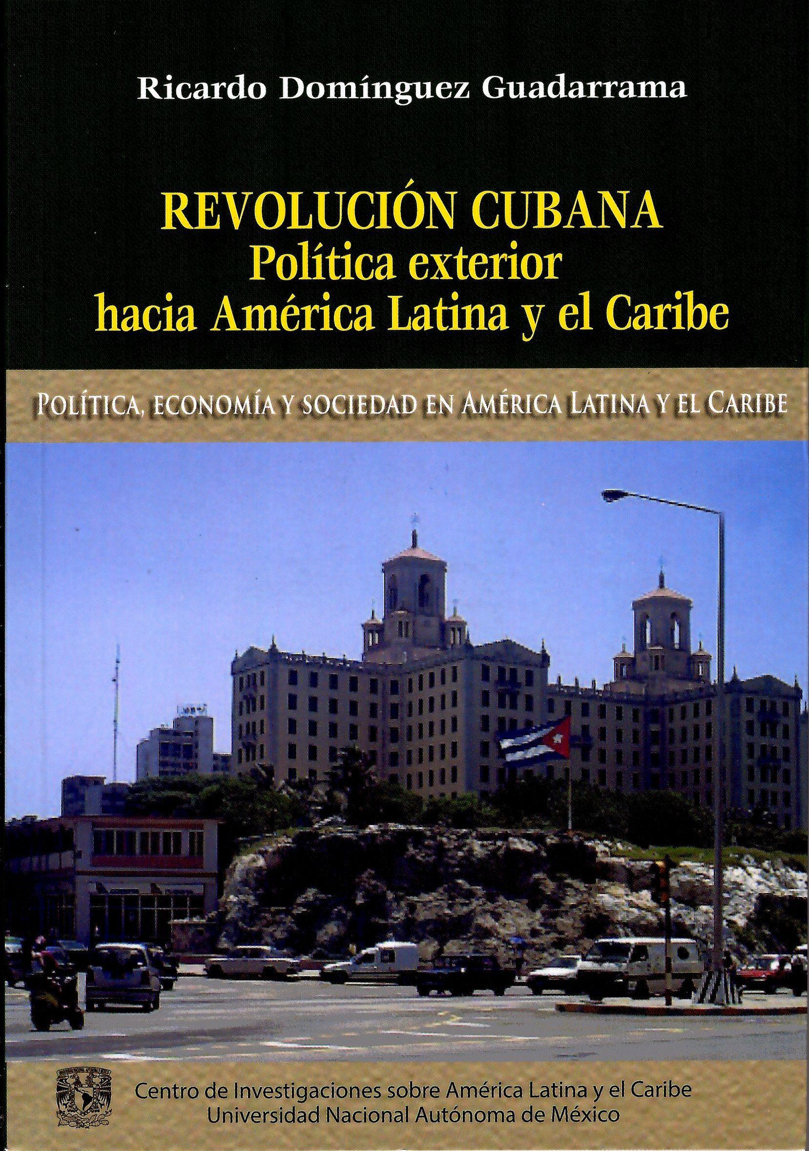 Revolución cubana. Política exterior hacia América Latina y el Caribe