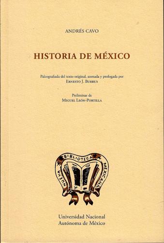 Historia de México. Paleografiada del texto original, anotada y prologada por Ernesto J. Burrus preliminar de Miguel León-Portilla
