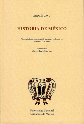 Historia de México. Paleografiada del texto original, anotada y prologada por Ernesto J. Burrus