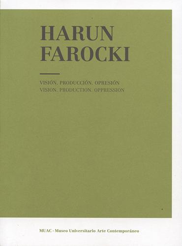 Harun Farocki. Visión. Producción. Opresión / Vision. Production. Opression