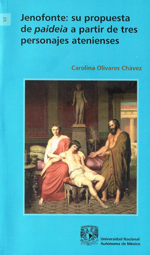 Jenofonte. Su propuesta de pideia a partir de tres personajes atenienses