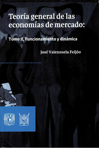 Teoría general de las economías de mercado. Tomo II funcionamiento y dinámica