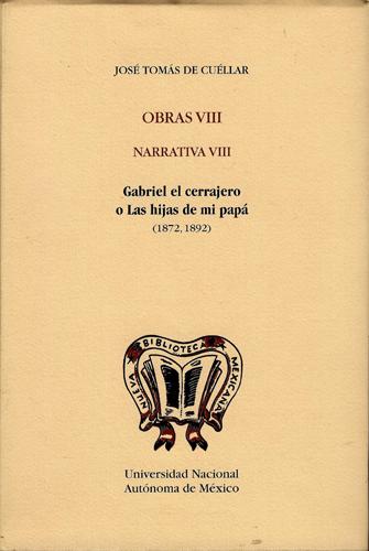 Gabriel el cerrajero o las hijas de mi papá. (1872, 1892)