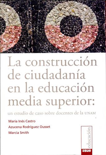 La construcción de ciudadanía en la educación media superior.