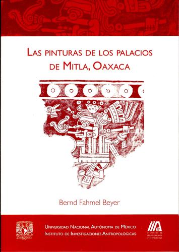 Las pinturas de los palacios de Mitla, Oaxaca