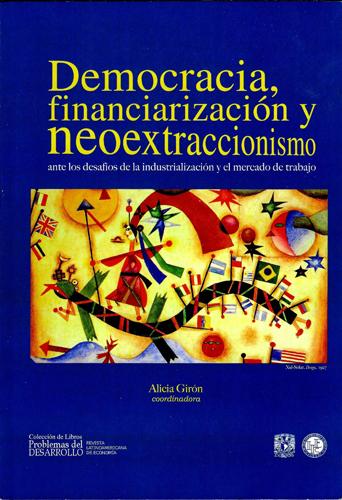 Democracia, financiarización y neoextraccionismo