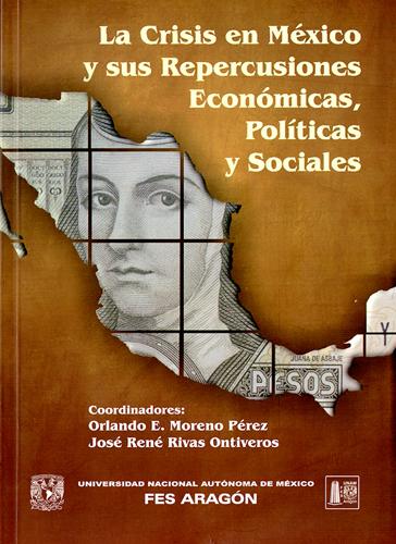 La crisis en México y sus repercusiones económicas, políticas y sociales