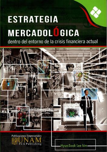 Estrategia mercadológica dentro del entorno de la crisis financiera actual