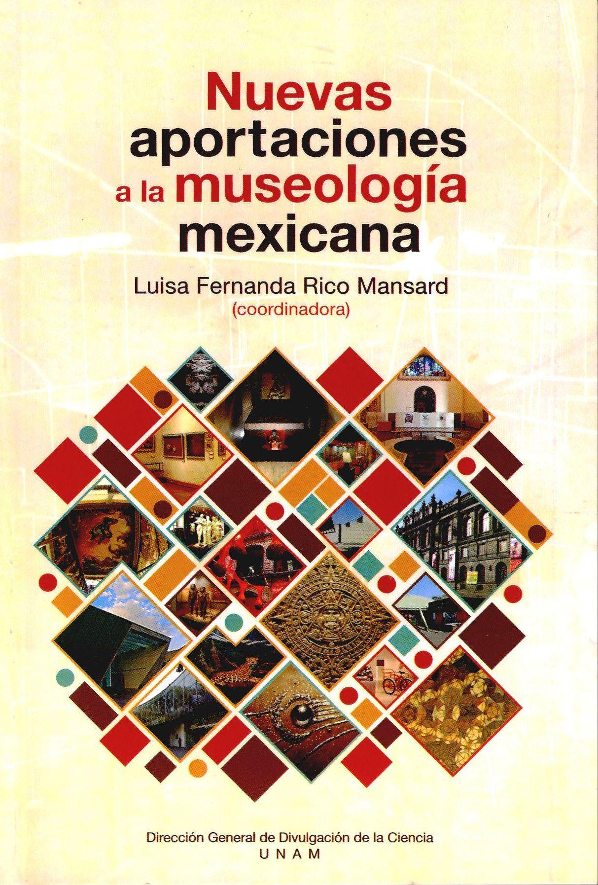 Nuevas aportaciones a la museología mexicana
