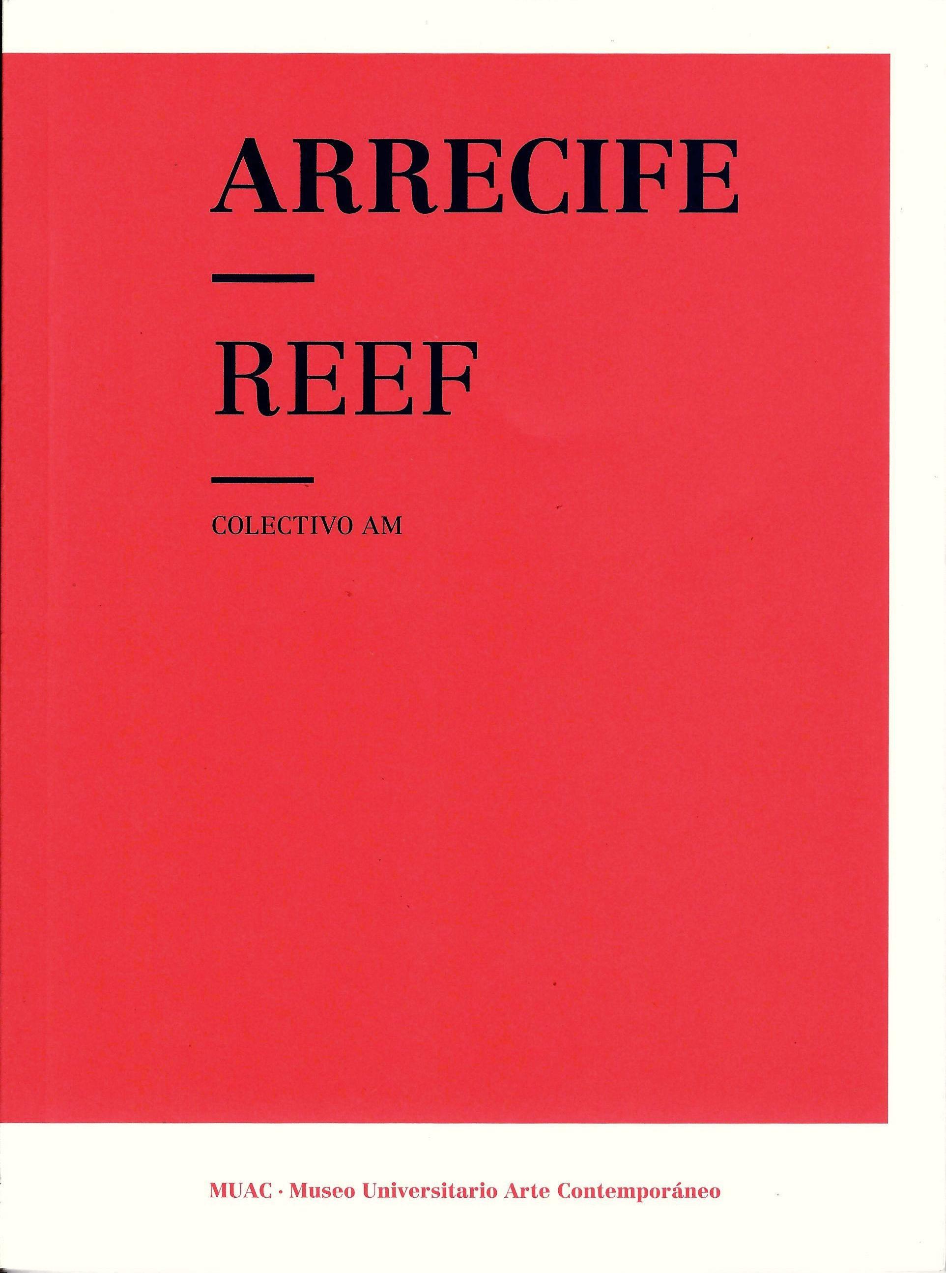 Arrecife / Reef. Colectivo AM