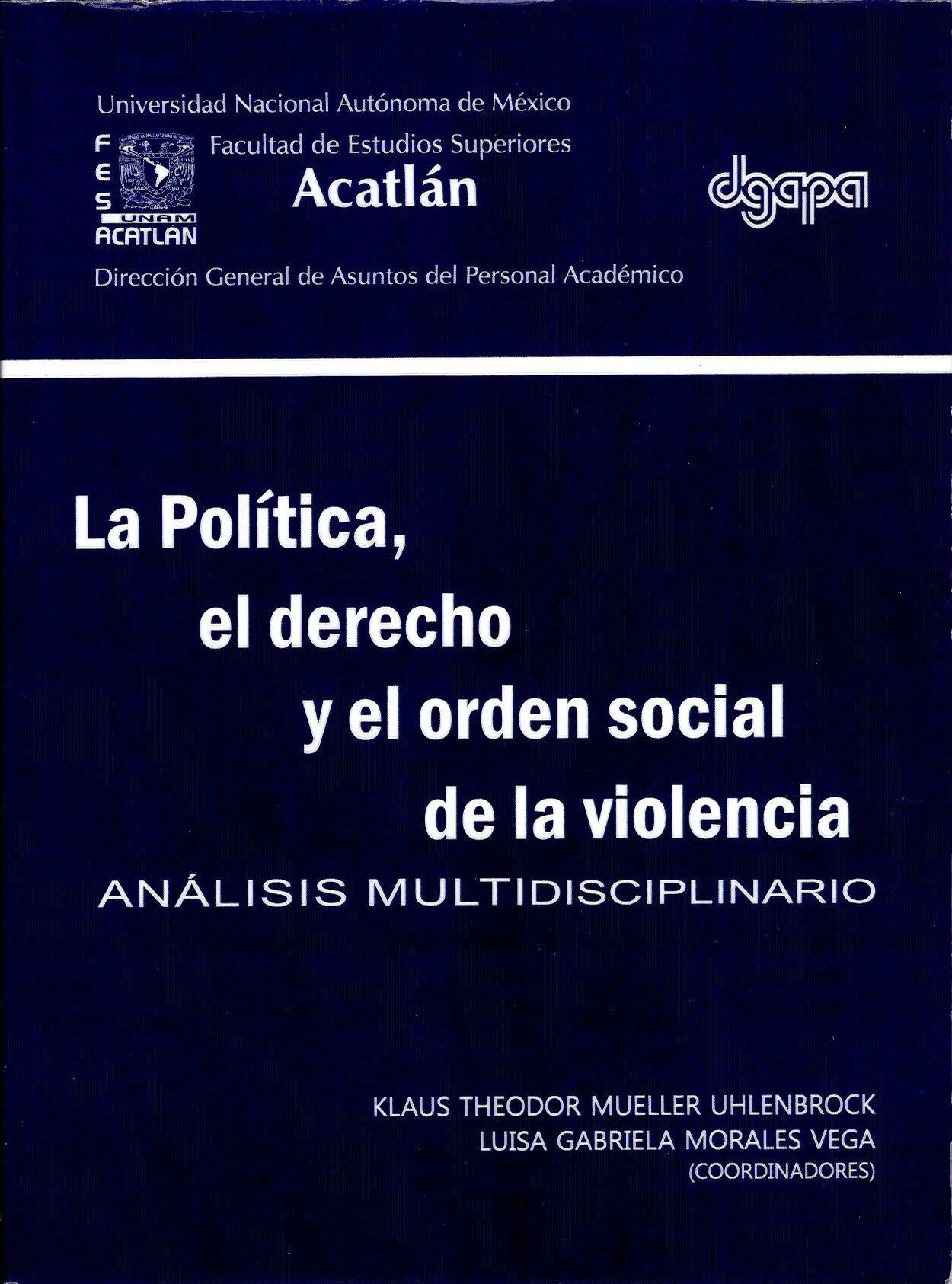 La Política, el derecho y el orden social de la violencia. Análisis multidisciplinario