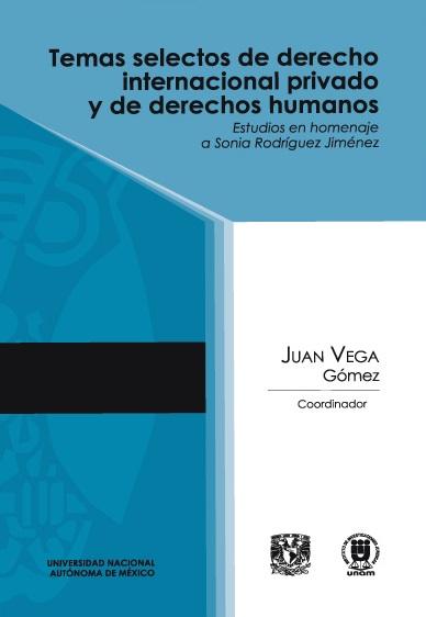 Temas selectos de derecho internacional privado y de derechos humanos. estudios en homenaje  a Sonia