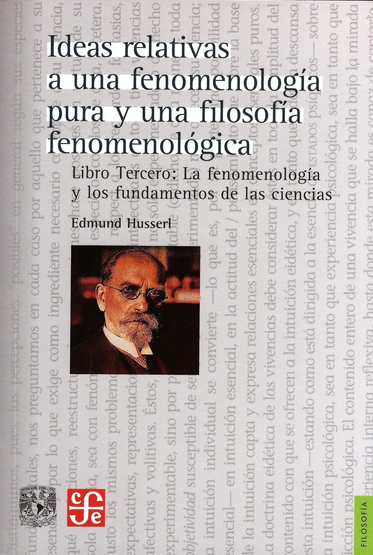 Ideas relativas a una fenomenología pura y una filosofía fenomenológica. Libro tercero, La fenomenología y los fundamentos de las ciencias