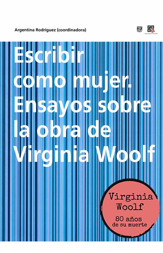 Escribir como mujer. Ensayos sobre la obra de Virginia Woolf