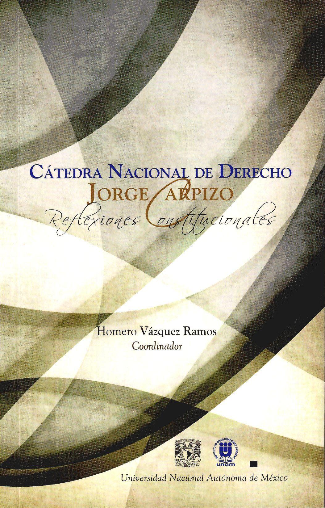 Cátedra Nacional de Derecho Jorge Carpizo, Reflexiones Constitucionales