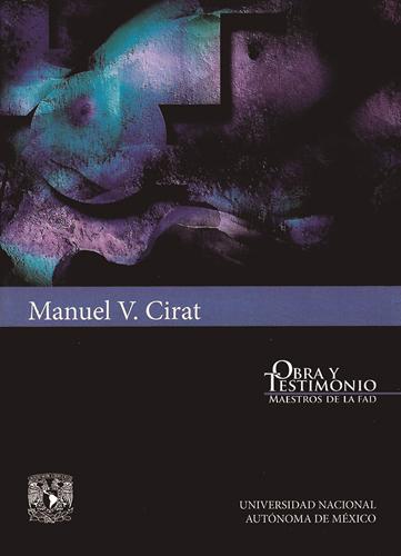 Manuel V. Cirat. Obra y testimonio. Maestros de la FAD