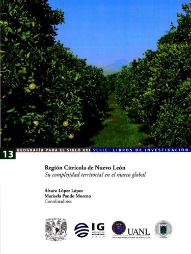 Región Citrícola de Nuevo León Su complejidad territorial en el marco global