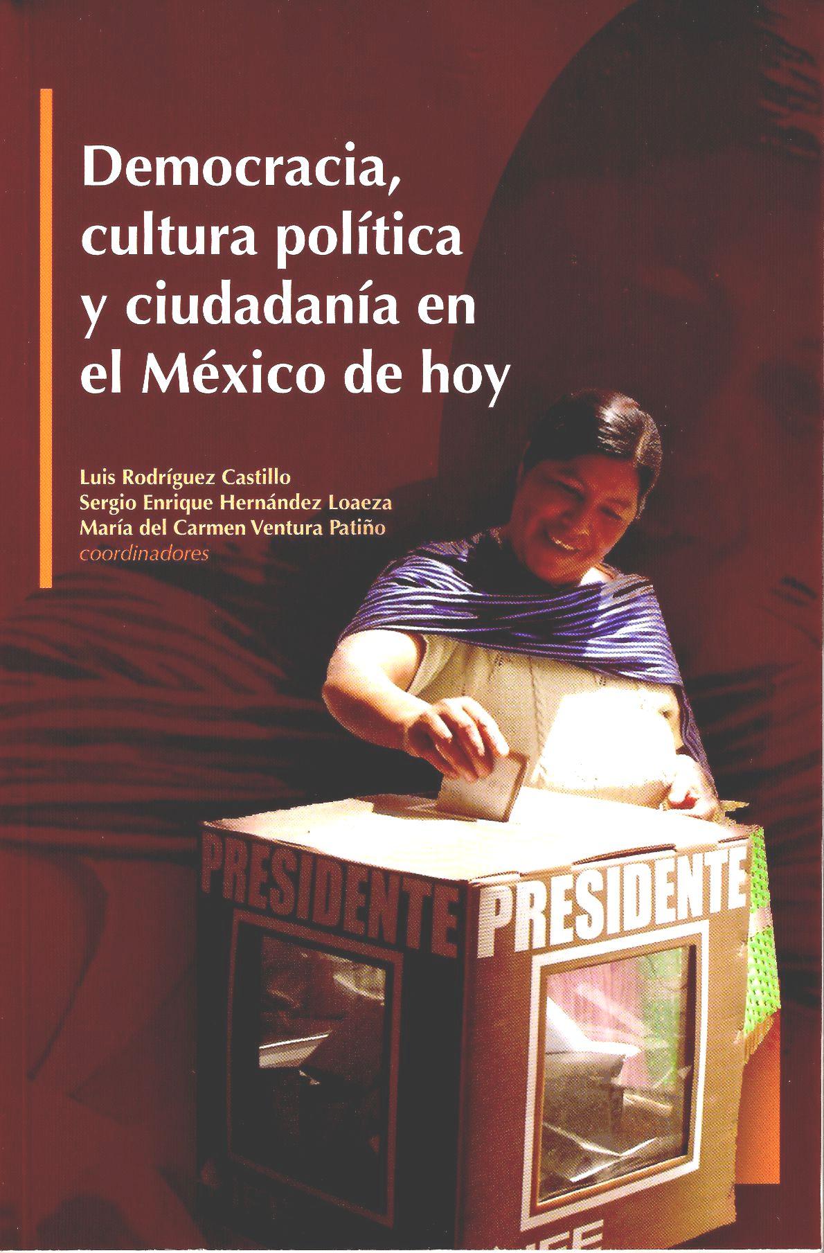 Democracia, cultura política y ciudadania en el México de hoy