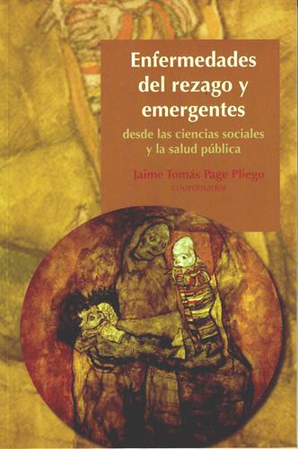 Enfermedades del rezago y emergentes, desde las ciencias sociales y la salud pública
