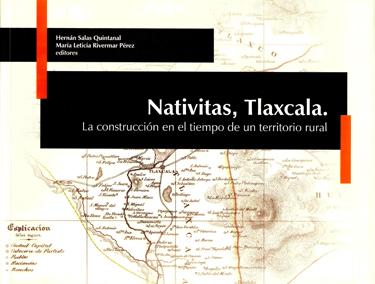 Nativitas, Tlaxcala. La construcción en el tiempo de un territorio rural
