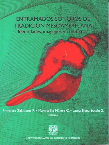 Entramados sonoros de tradición mesoamericana. Identidad, imágenes y contextos