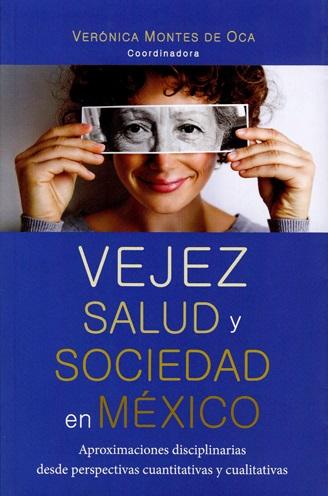 Vejez, salud y sociedad en México