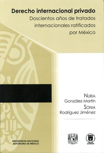 Derecho internacional privado. Doscientos años de tratados internacionales ratificados por México