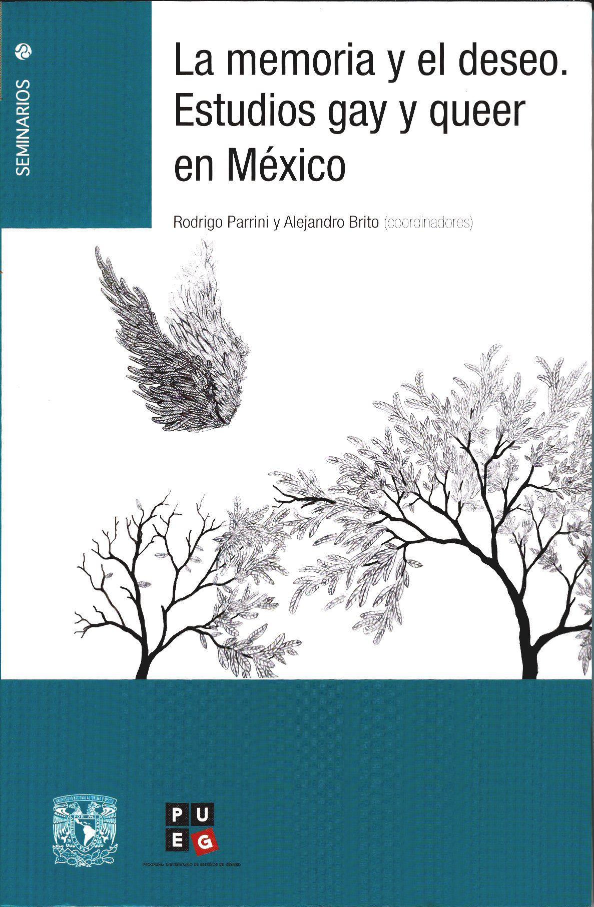 La memoria y el deseo. Estudios gay y el queer en México