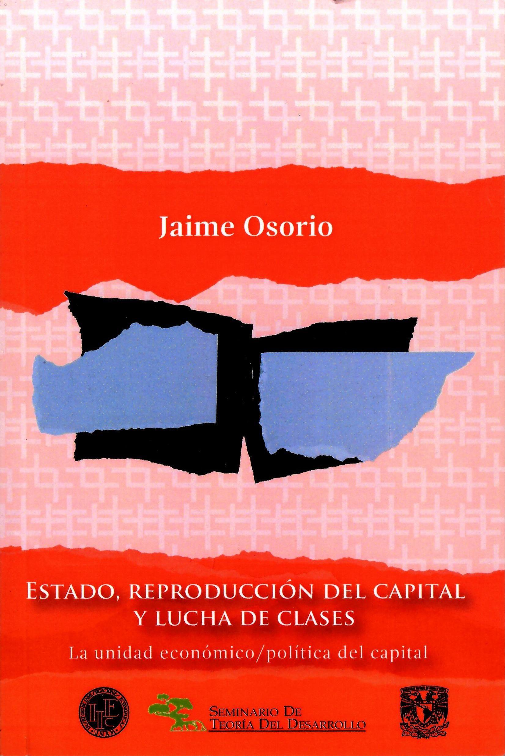 Estado, reproducción del capital y lucha de clases. La unidad económico/ política del capital