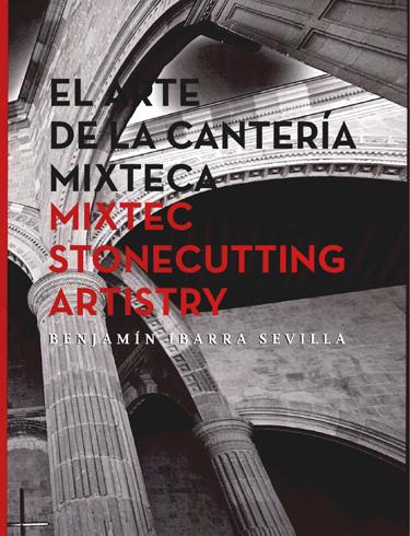 El arte de la cantería mixteca. Mixtec stonecutting artistry