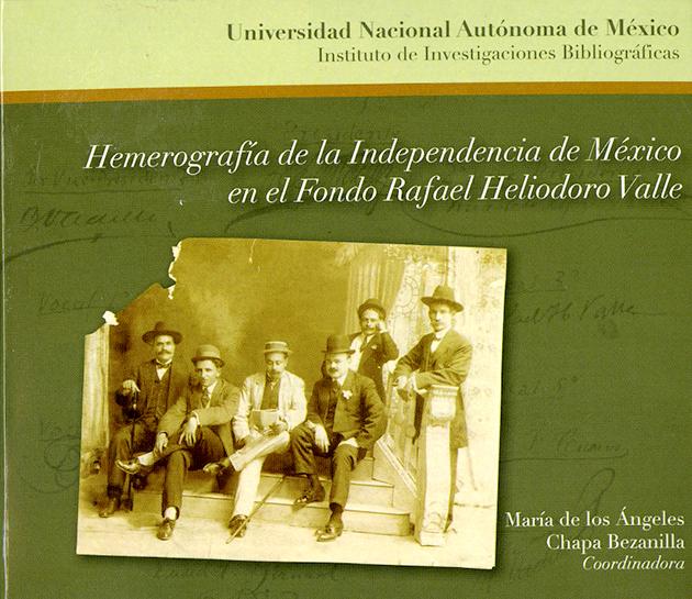 Hemerografía de la Independencia de México en el Fondo Rafael Heliodoro Valle