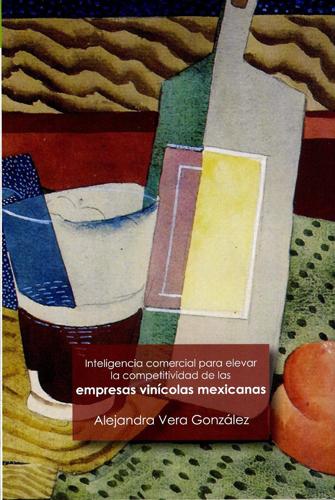 Inteligencia comercial para elevar la competitividad de las empresas vinícolas mexicanas