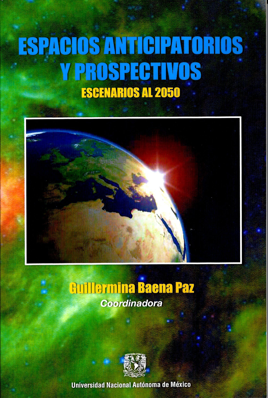 Espacios anticipatorios y prospectivos. Escenarios al 2050
