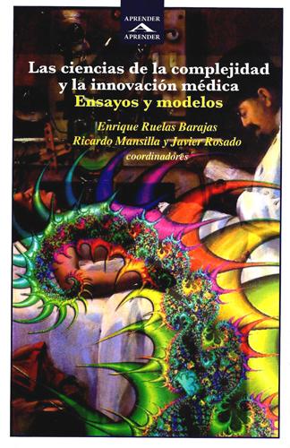 Las ciencias de la complejidad y la innovación médica: ensayos y modelos