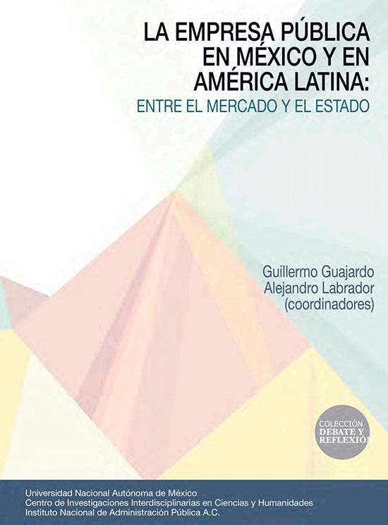 La empresa pública en México y en América Latina: entre el mercado y el Estado