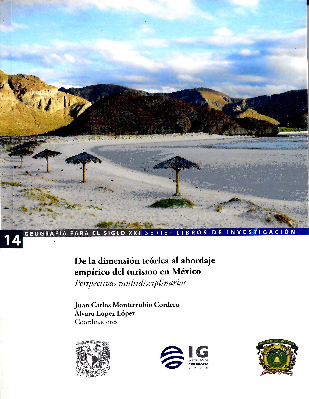 De la dimensión teórica al abordaje empírico del turismo en México Perspectivas multidisciplinarias