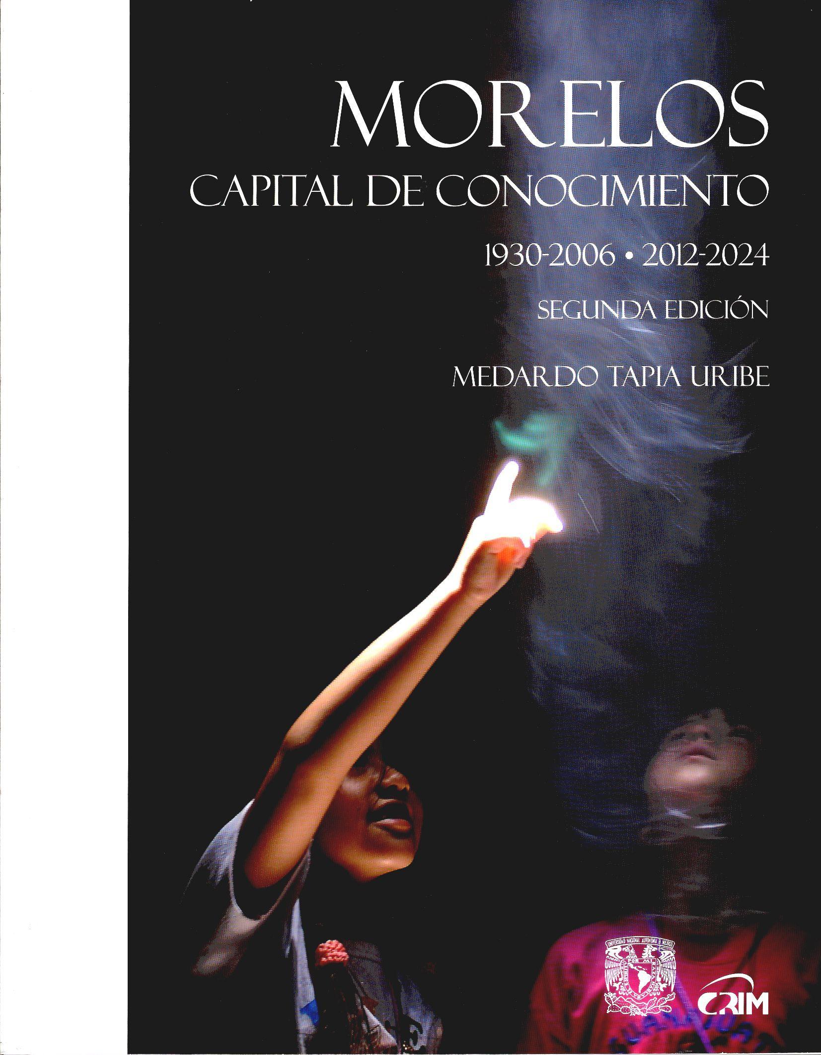 Morelos. Capital de conocimiento 1930-2006 / 2012-2024