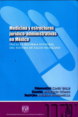 Medicina y estructuras jurídico-administrativas en México
