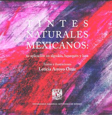 Tintes naturales mexicanos: Su aplicación en algodón, henequén y lana