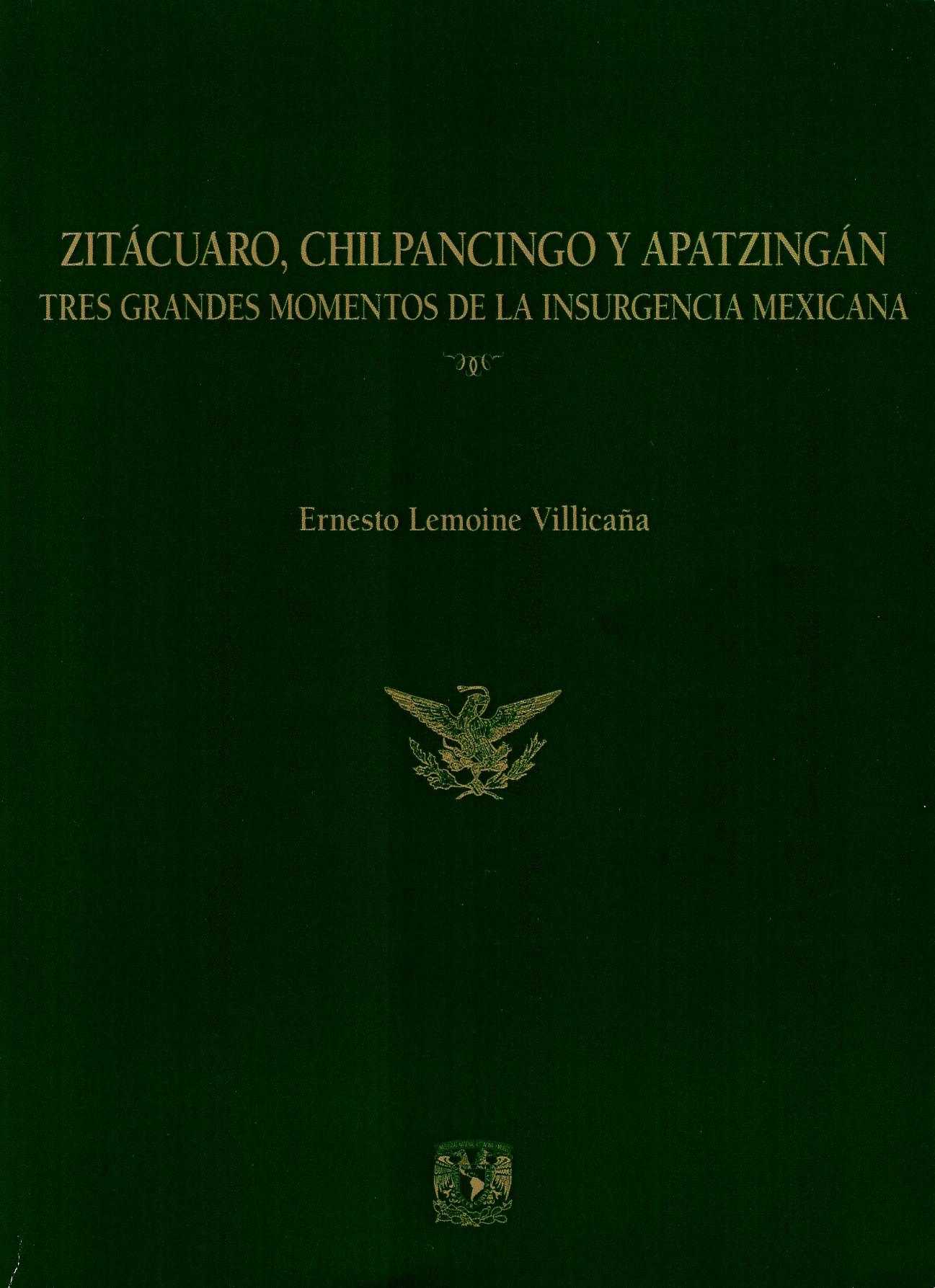 Zitácuaro, Chilpancingo y Apatzingán. Tres grandes momentos de la insurgencia mexicana